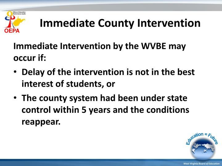 Immediate County Intervention