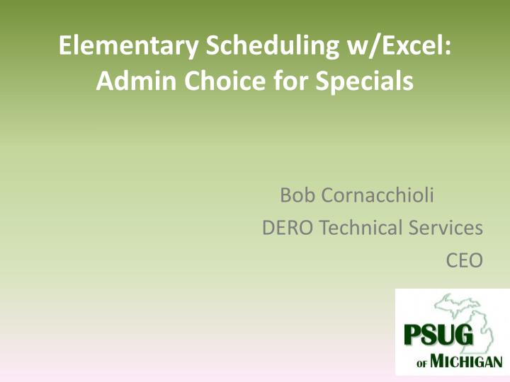 Elementary scheduling w excel admin choice for specials