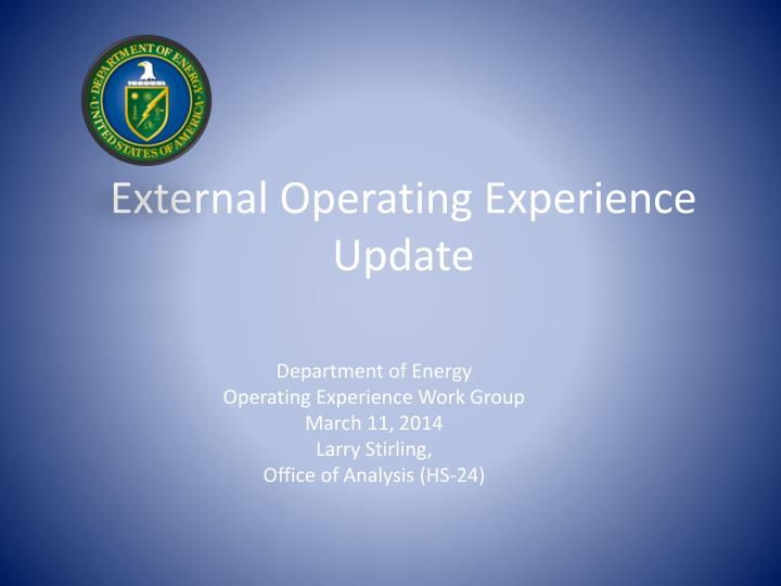 External operating experience update