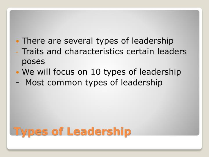 There are several types of leadership