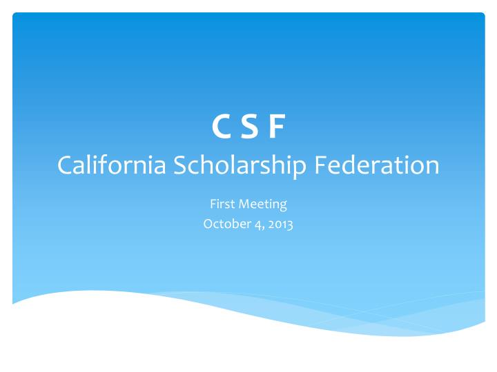 c s f california scholarship federation n.