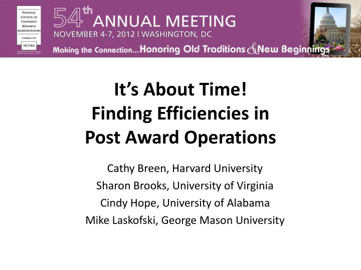 it s about time finding efficiencies in post award operations n.