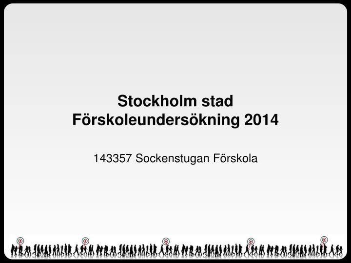 Stockholm stad f rskoleunders kning 2014