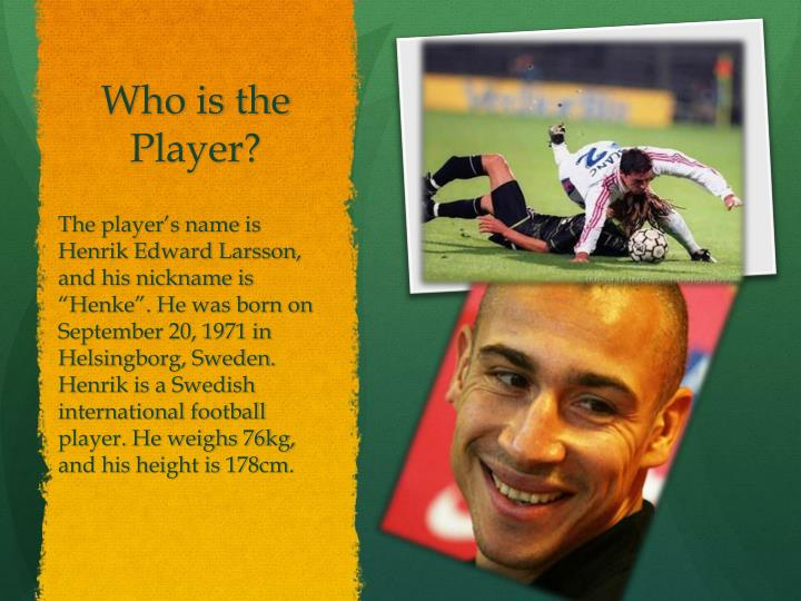 Who is the player