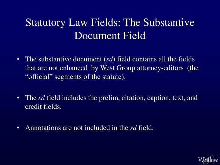Statutory Law Fields: The Substantive Document Field
