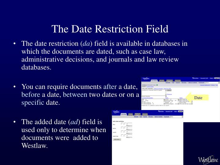 The Date Restriction Field