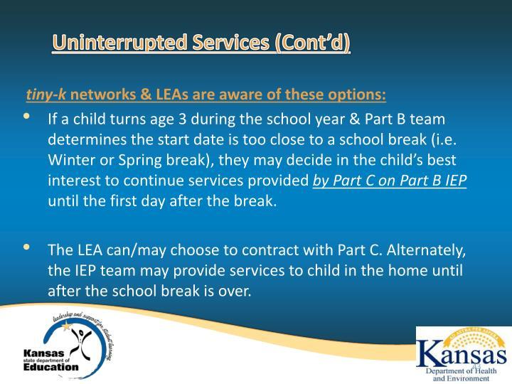 Uninterrupted Services