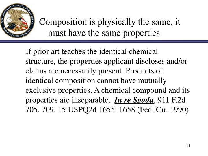 Composition is physically the same, it must have the same properties