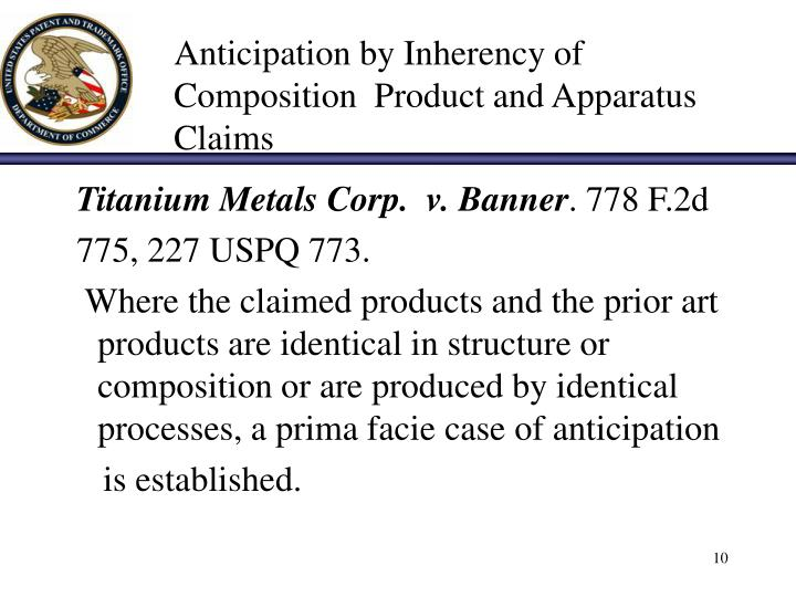 Anticipation by Inherency of      Composition  Product and Apparatus Claims