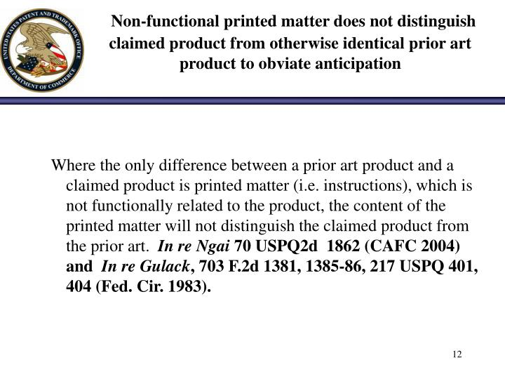 Non-functional printed matter does not distinguish claimed product from otherwise identical prior art product to obviate anticipation