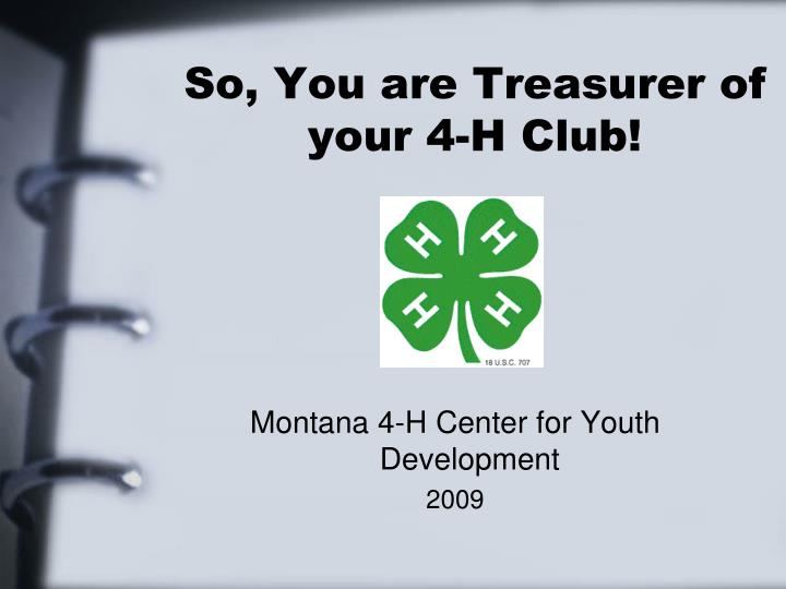 so you are treasurer of your 4 h club n.