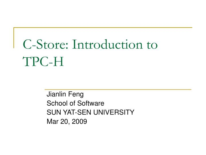 C-Store: Introduction to TPC-H
