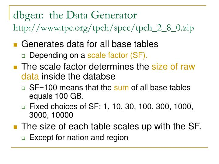 dbgen:  the Data Generator