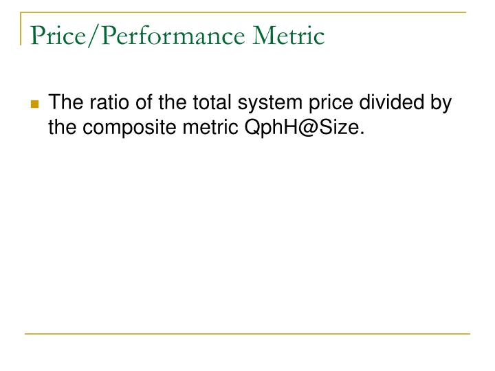 Price/Performance Metric