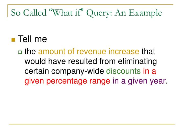 So called what if query an example