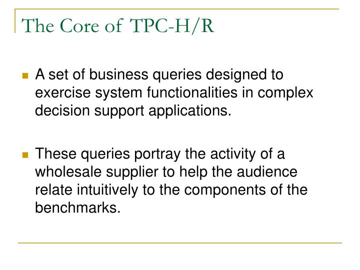 The Core of TPC-H/R