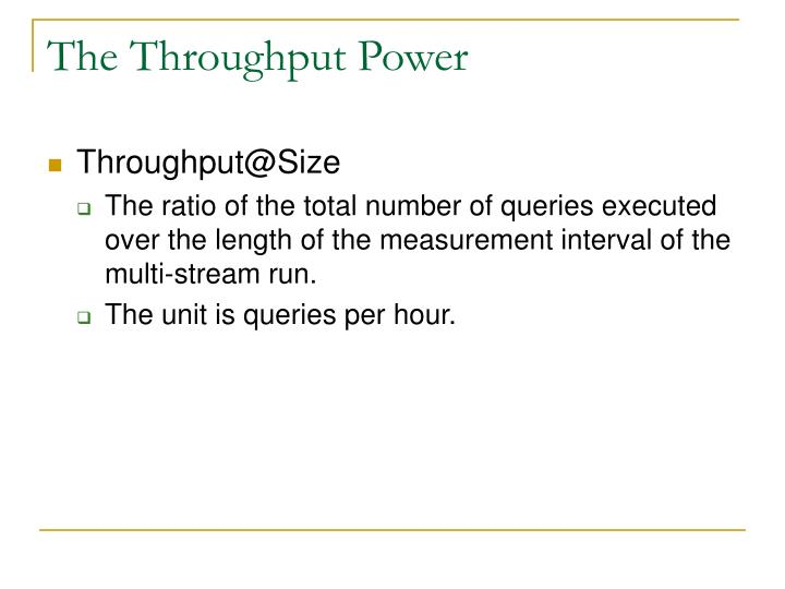 The Throughput Power