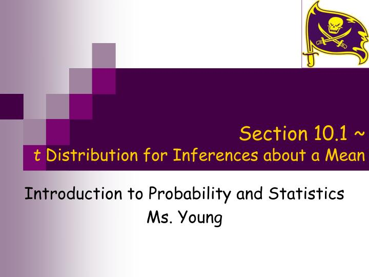 section 10 1 t distribution for inferences about a mean n.