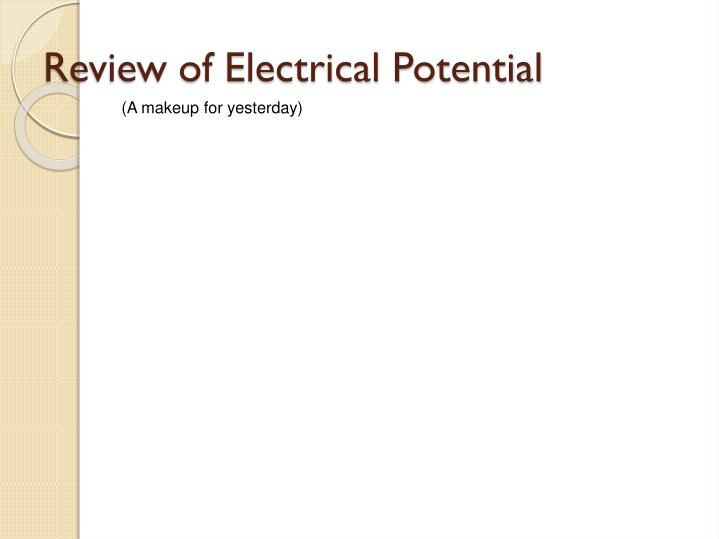 Review of electrical potential