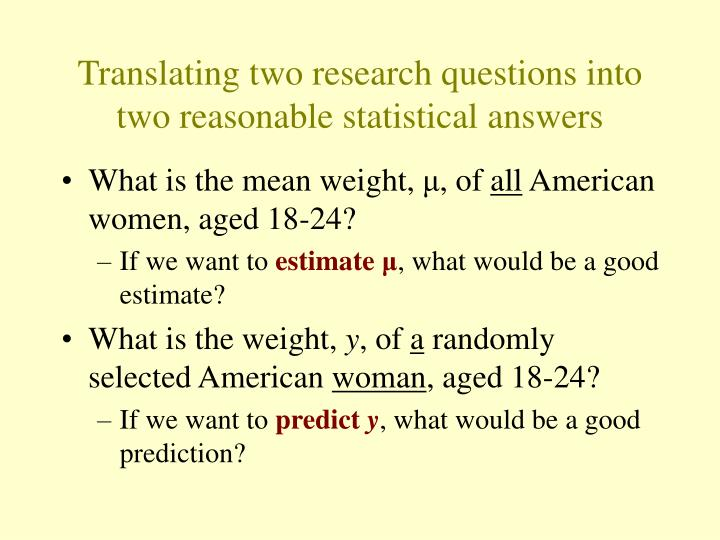 Translating two research questions into two reasonable statistical answers
