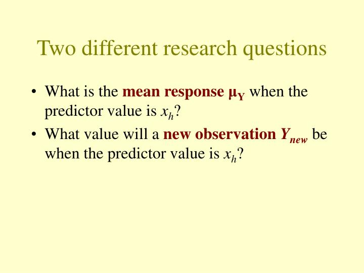 Two different research questions