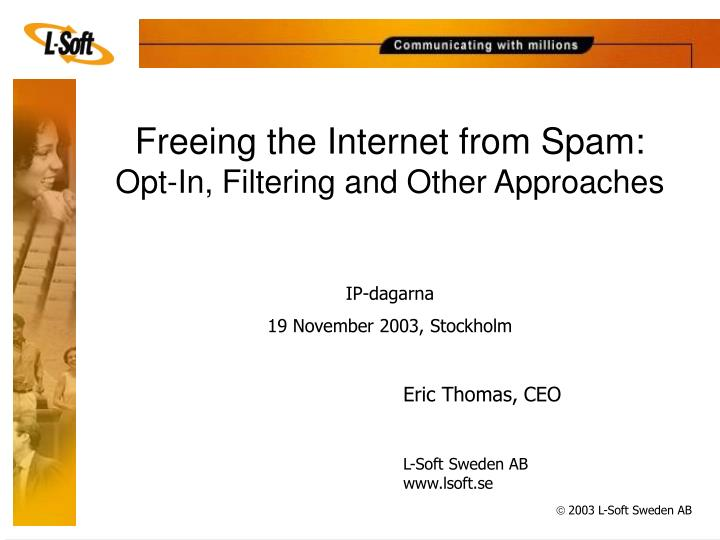 Freeing the Internet from Spam: