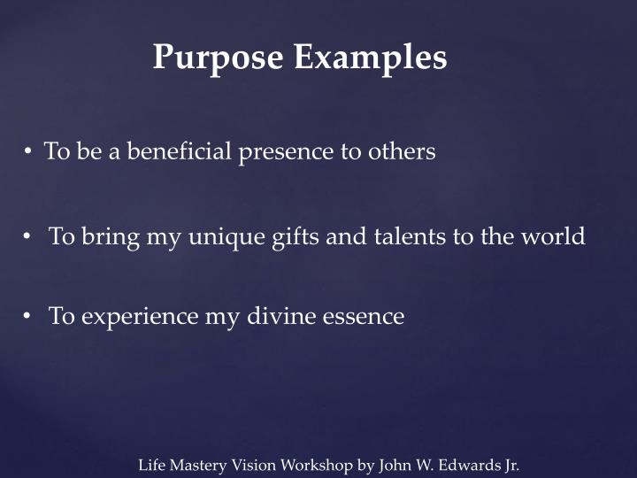 Purpose Examples