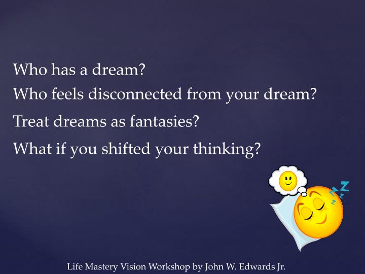 Who has a dream?