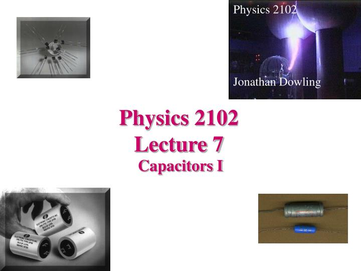 physics 2102 lecture 7 n.
