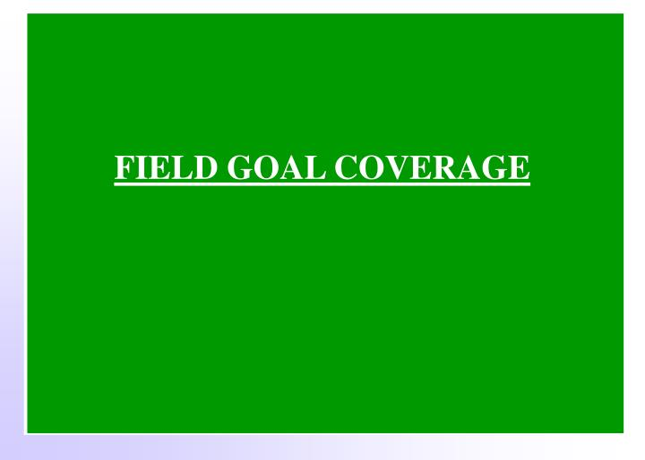FIELD GOAL COVERAGE