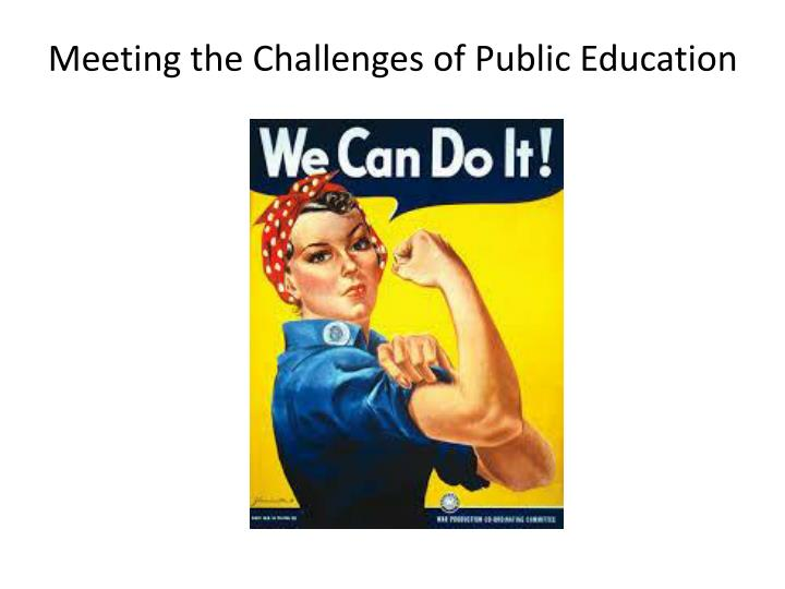 Meeting the Challenges of Public Education