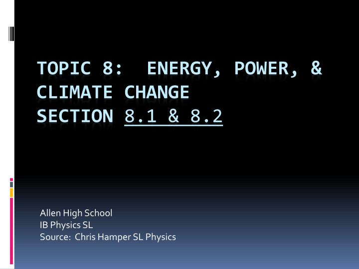 Allen high school ib physics sl source chris hamper sl physics