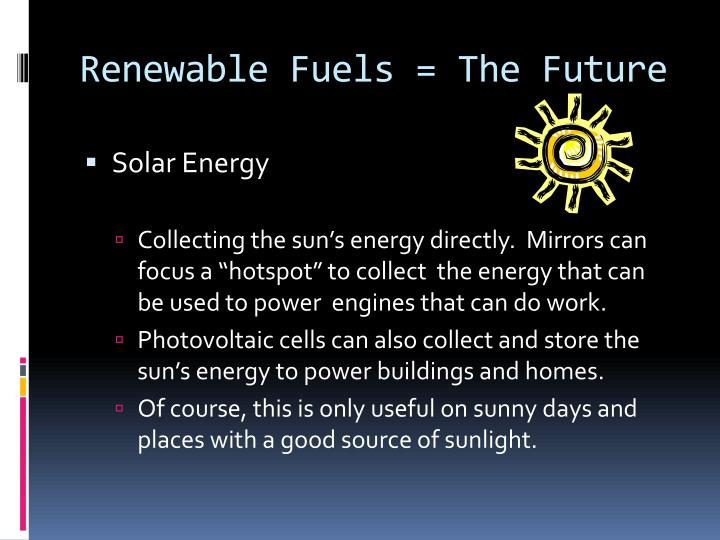 Renewable Fuels = The Future