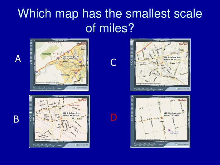 Which map has the smallest scale of miles?