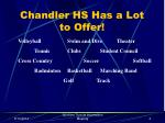 chandler hs has a lot to offer