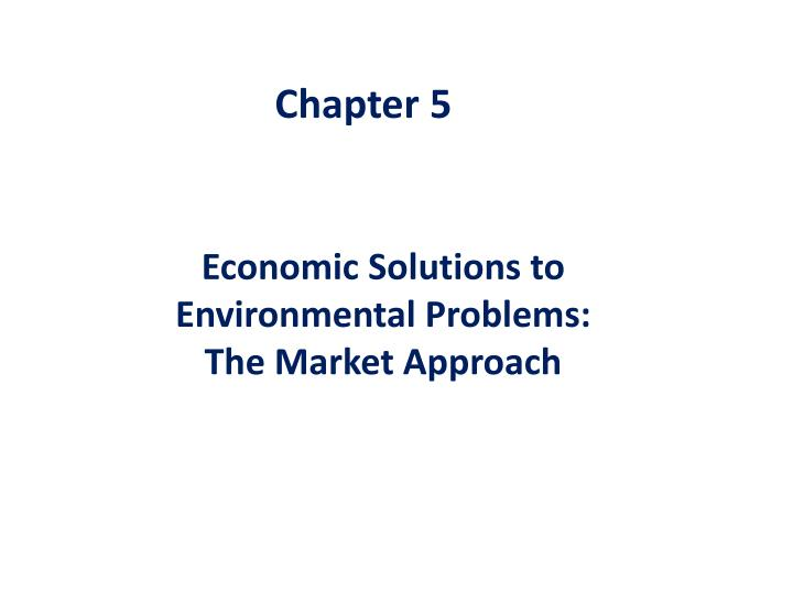 economic solutions to environmental problems the market approach n.