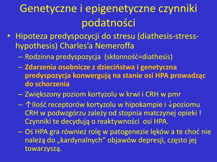 Genetyczne i epigenetyczne czynniki podatności