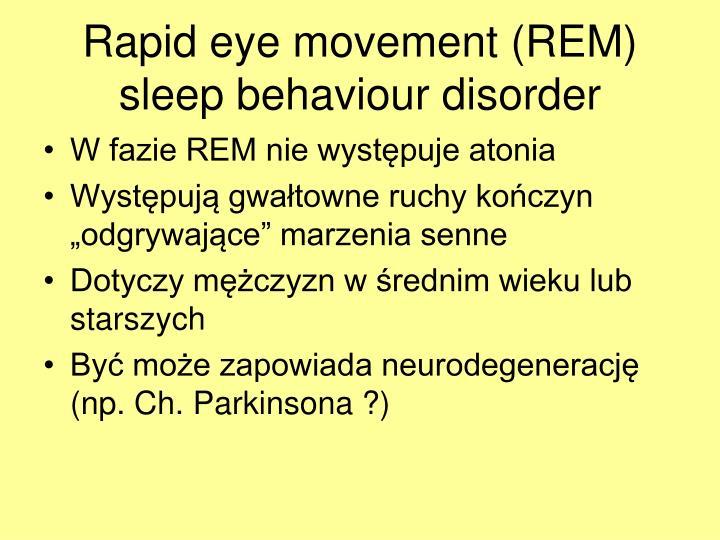 Rapid eye movement (REM) sleep behaviour disorder