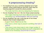 is preprocessing cheating