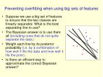 preventing overfitting when using big sets of features