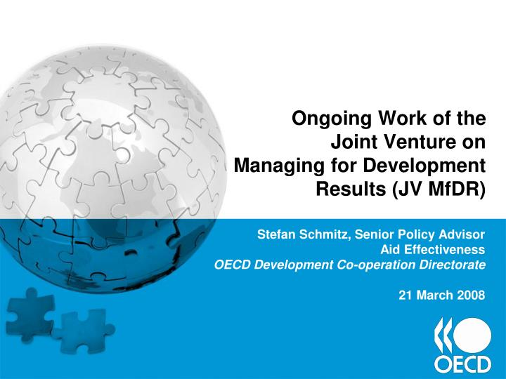 Ongoing work of the joint venture on managing for development results jv mfdr