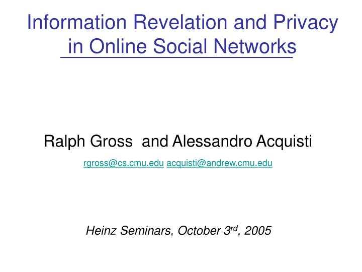 information revelation and privacy in online social networks n.