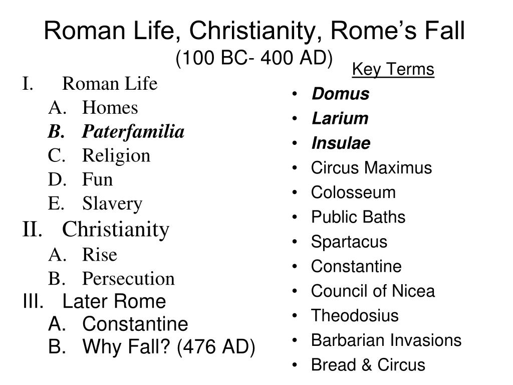 PPT - Roman Life, Christianity, Rome's Fall (100 BC- 400 AD