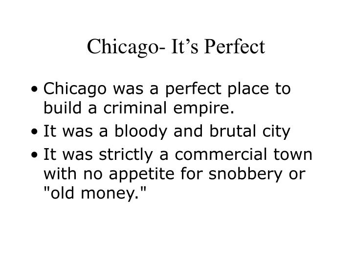 Chicago- It's Perfect