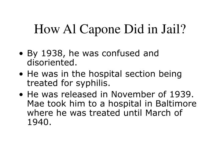 How Al Capone Did in Jail?