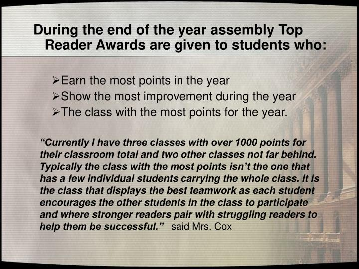 During the end of the year assembly Top Reader Awards are given to students who: