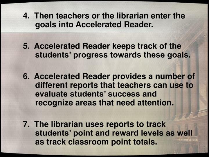 4.  Then teachers or the librarian enter the goals into Accelerated Reader.