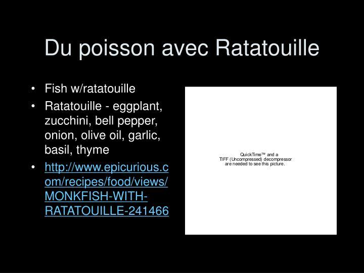 Du poisson avec Ratatouille