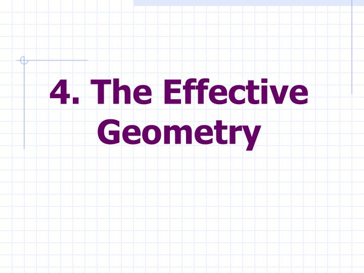 4. The Effective Geometry