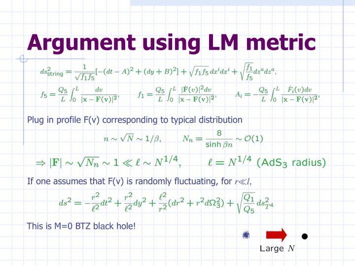 Argument using LM metric